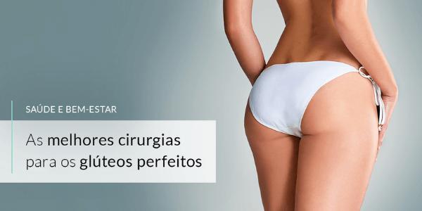 As melhores cirurgias para os glúteos perfeitos