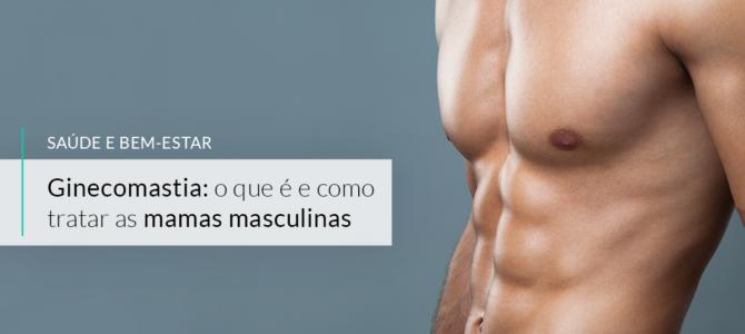 Ginecomastia: o que é e como tratar as mamas masculina
