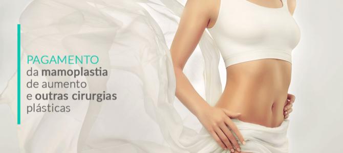 Pagamento da mamoplastia de aumento e outras cirurgias plásticas